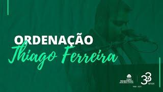 Culto Solene | Ordenação Rev. Thiago Ferreira - 27/02/2021