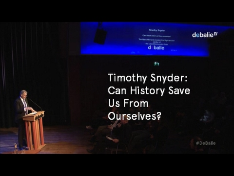 Timothy Snyder: Can History Save Us From Ourselves?