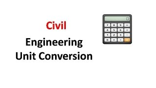 Civil Engineering Unit Conversion