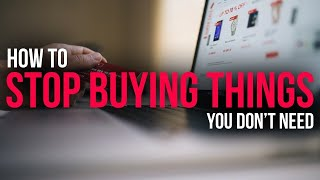 How to Stop Buying Things You Don