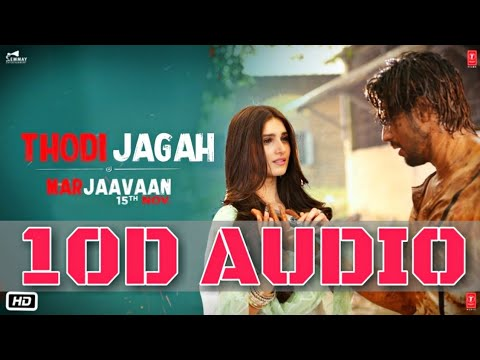 thodi-jagah-|-10d-songs-|-8d-audio-|-marjaavaan-|-bass-boosted-|-arijit-singh-|-10d-songs-hindi