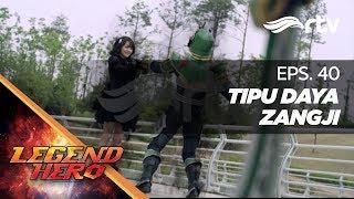 Download Video Legend Hero RTV : Tipu Daya Zangji (Episode 40) || Full MP3 3GP MP4