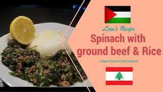 Middle Eastern Recipe Today's Dish  Is A Spinach Recipe With Ground Beef And Rice