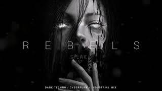 Dark Techno / Industrial / Cyberpunk Mix 'Rebels' | Dark Electro