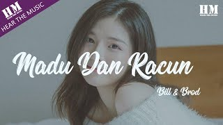 Bill & Brod-Madu Dan Racun 『Aku tak tahu mana yang akan kau berikan padaku』【動態歌詞Lyrics】