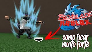 How to be very strong in the Beyblade Rebirth! Roblox