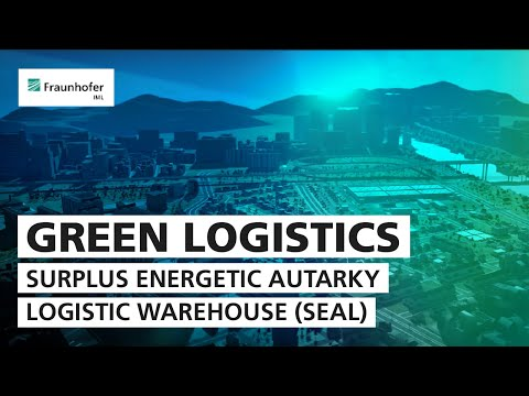 Green Logistics - Surplus Energetic Autarky Logistic Warehouse (SEAL)