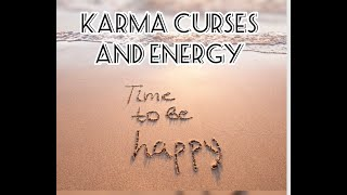 Karma, Curses and Energy.  By Sofia Hayat