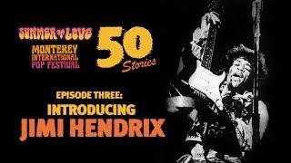 Introducing Jimi Hendrix 🔥 Monterey Pop 50 Stories Episode Three