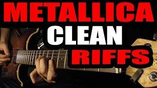 ALL METALLICA CLEAN RIFFS