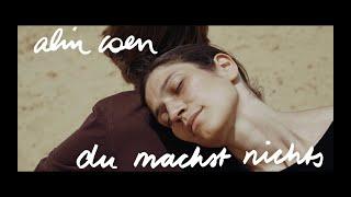 Alin Coen - Du machst nichts (Offizielles Video)