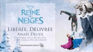 """La Reine des Neiges (2013) - """"Libérée, Délivrée"""" (Anaïs Delva)"""