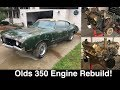 Oldsmobile Cutlass 350 Rocket - Full Engine Rebuild