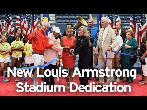 NEW Louis Armstrong Stadium Dedication: 2018 US Open