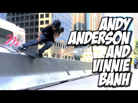ANDY ANDERSON & VINNIE BANH DTLA SESSION !!! - NKA VIDS -
