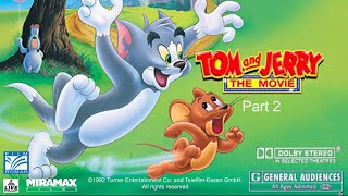 Tom and Jerry: The Movie (1992) Part 2