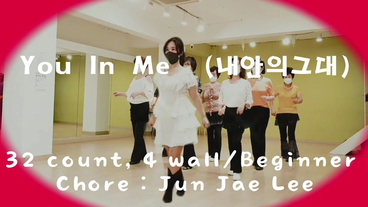 You In Me (내안의 그대) Line Dance |Beginner |If You Come Into My Heart