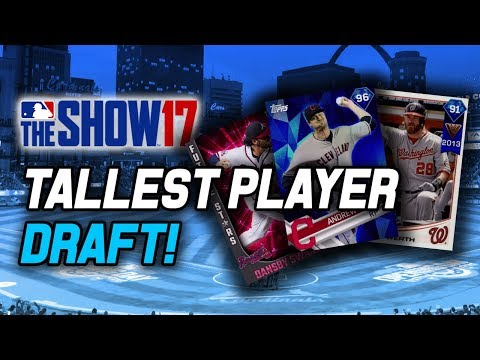 Tallest Player Draft! This Team is Good!   MLB The Show 17 Battle Royale