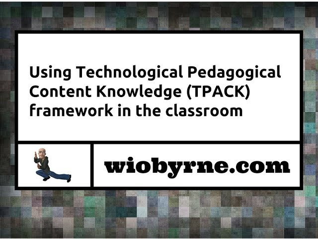 Using Technological Pedagogical  Content Knowledge (TPACK)  framework in the classroom