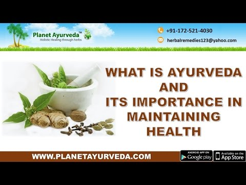 What Is Ayurveda And Its Importance In Maintaining Health
