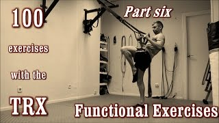 100 Exercises with the TRX - The Complete Guide - [Part 6 - Functional Exercises]