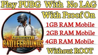 How To Play PUBG Mobile With NO LAG On 1GB RAM / 2GB RAM / 4GB RAM Mobiles With Proof Without ROOT