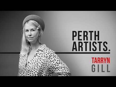 Perth Artists S02E08b: Tarryn Gill