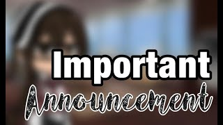Important Announcement | Gacha Life