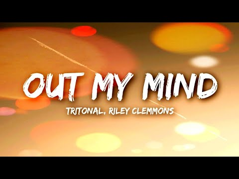 tritonal-out-my-mind-(lyrics)-ft.riley-clemmons