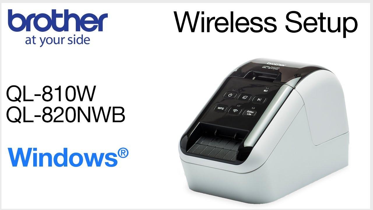 Wireless Setup Ql810w Or Ql820nwb Windows 174 Version Youtube