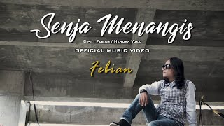 Febian - Senja Menangis [ Official Music Video ]