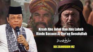 Download lagu Kisah Abu Jahal dan Abu Lahab Rindu Bacaan Al Quran Rosulullah - Ceramah KH Zainuddin MZ