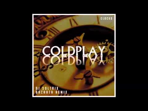 Coldplay - Clocks (DJ Soltrix Bachata Remix) - YouTube