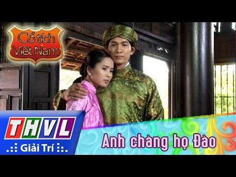 THVL | Cổ tích Việt Nam: Anh chàng họ Đào