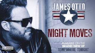 James Otto - Night Moves (Acoustic) (Official Audio Track)