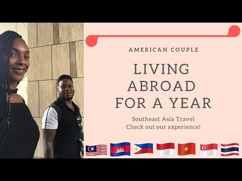 Couple Living One YEAR Abroad Experience - Southeast Asia Travel