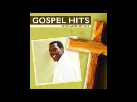 Mix - Bhekumuzi Luthuli - Gospel Hits (Full Album)