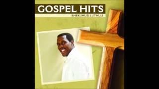 Bhekumuzi Luthuli - Gospel Hits (Full Album)