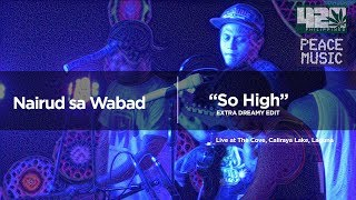 Sojah - So High (Nairud sa Wabad Cover EXTRA DREAMY EDIT) - 420 Philippines Peace Music 6