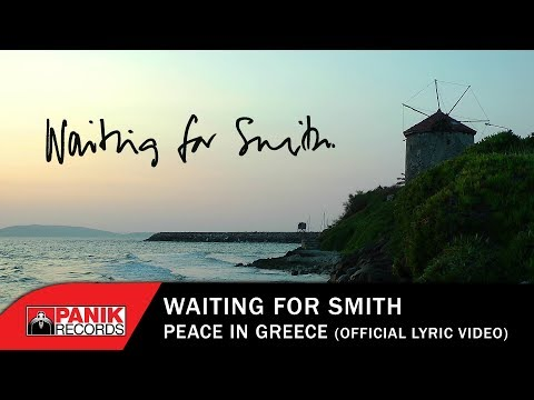 Waiting For Smith - Peace In Greece - Official Lyric Video