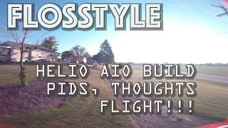 FLOSSTYLE // HELIO ODIN BUILD // PIDS // FOOTAGE
