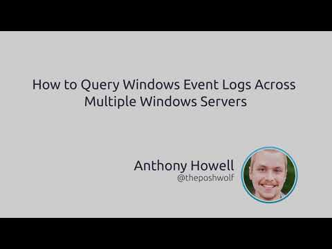 How To Query Windows Event Logs Across Multiple Windows Servers