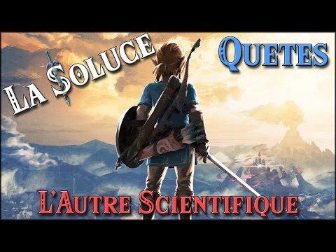 L'AUTRE SCIENTIFIQUE - QUETES - ZELDA BOTW