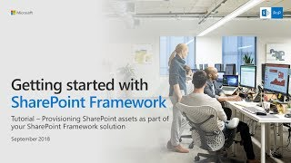 SharePoint Framework Tutorial - Provisioning SharePoint assets from SPFx solution thumbnail