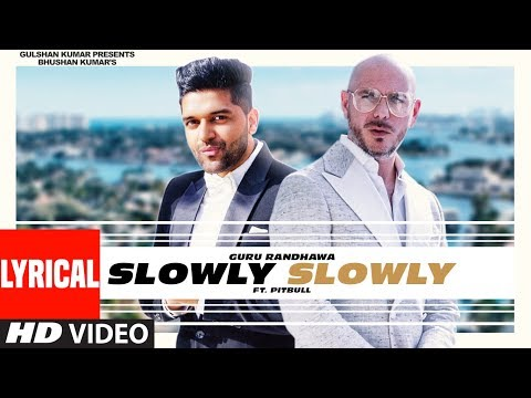 Lyrical: SLOWLY SLOWLY | Guru Randhawa ft. Pitbull | Bhushan Kumar | DJ Shadow, Blackout, Vee