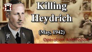 The Secret Operation to Assassinate Reinhard Heydrich - Operation Anthropoid (1942)