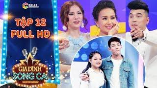 Gia đình song ca |tập 12 full: Cẩm Ly, Thu Thủy phát cuồng với 2 anh em hát Hit của Soobin Hoàng Sơn