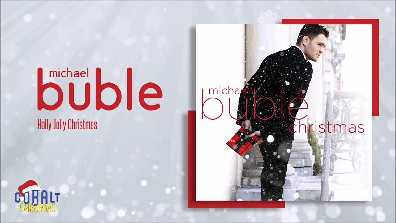 Michael Buble Holly Jolly Christmas.Michael Buble Holly Jolly Christmas Official Audio Release