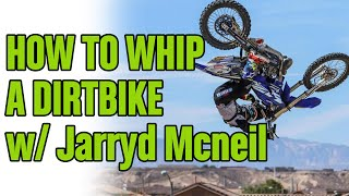 Jarryd McNeil - How to whip a Dirtbike / Motocross bike