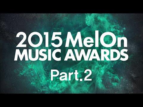 [2015 MelOn Music Awards] Part.2 (2부)